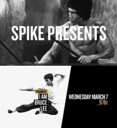 "Spike TV to premiere critically acclaimed documentary entitled ""I Am Bruce Lee"" on March 7th"