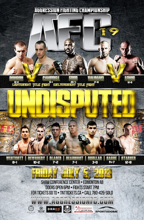 The most anticipated fight card in the history of Edmonton, AFC 19 'UNDISPUTED' July 5 at the Shaw Conference Centre