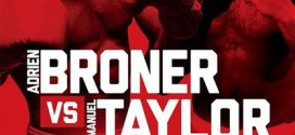Watch Broner vs. Taylor weigh-ins LIVE on ProMMANow.com at 2 p.m. ET