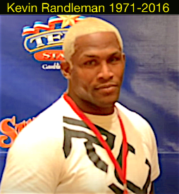 R.I.P. Kevin 'The Monster' Randleman 1971-2016
