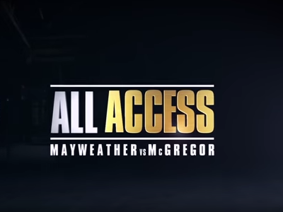 All Access: Mayweather vs. McGregor (full episodes)