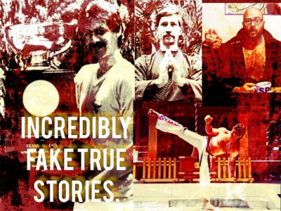 Incredibly Fake True Stories